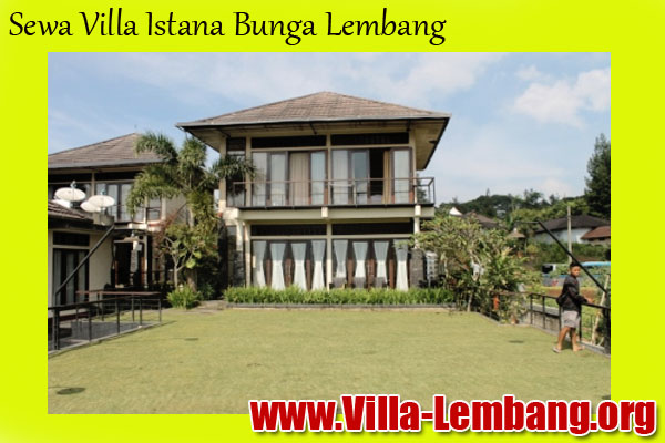Sewa Villa Lembang Yang Nyaman Untuk Liburan 2017